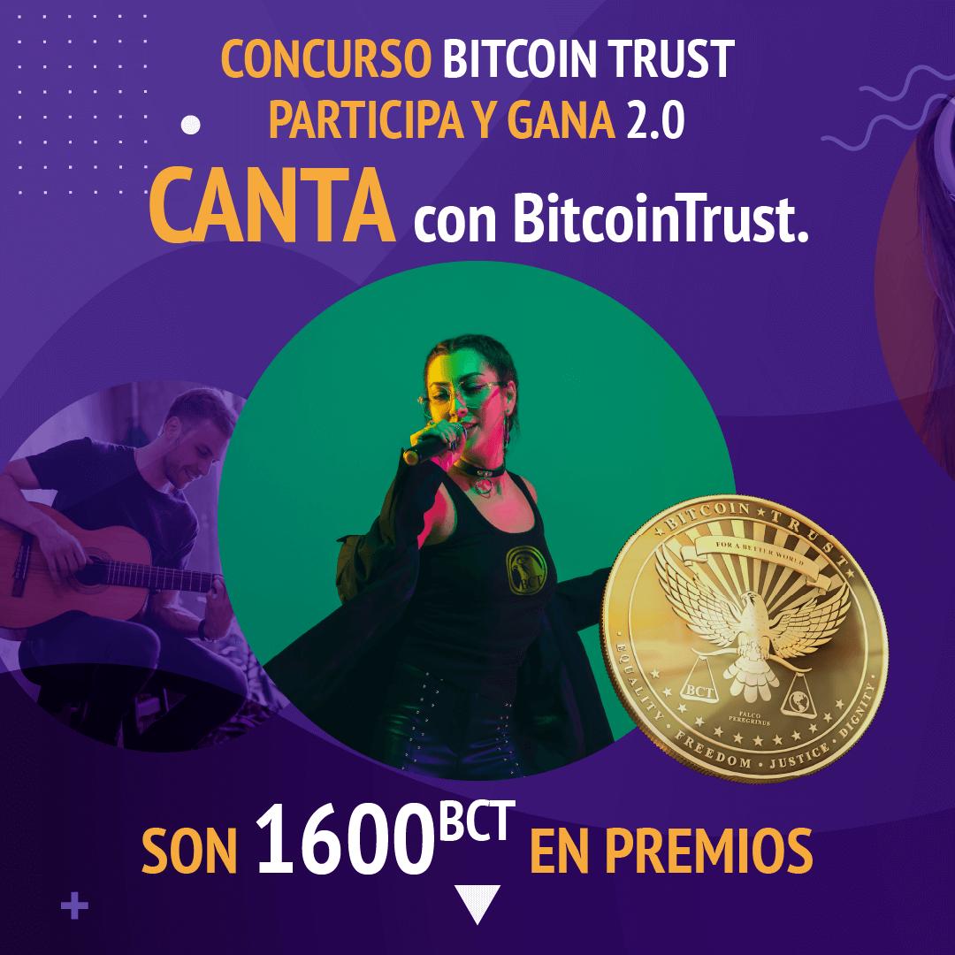 CONCURSO BITCOIN TRUST PARTICIPA Y GANA 2.0 – CANTA